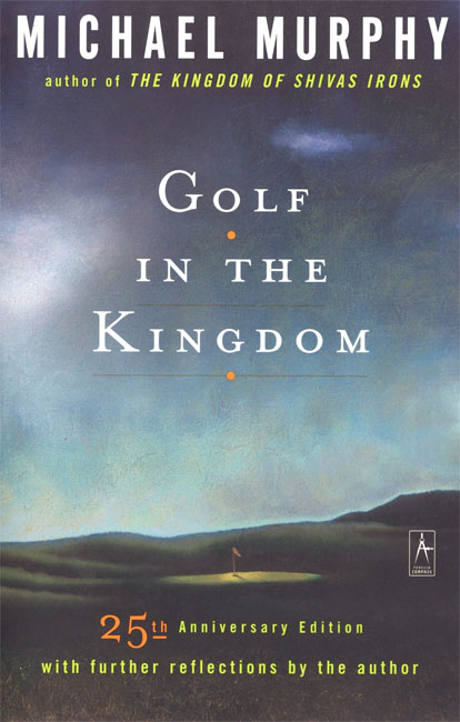 04: MICHAEL MURPHY – GOLF IN THE KINGDOM