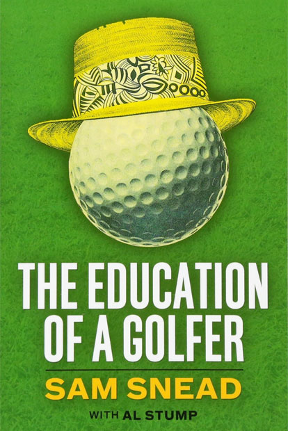 02: SAM SNEAD – THE EDUCATION OF A GOLFER